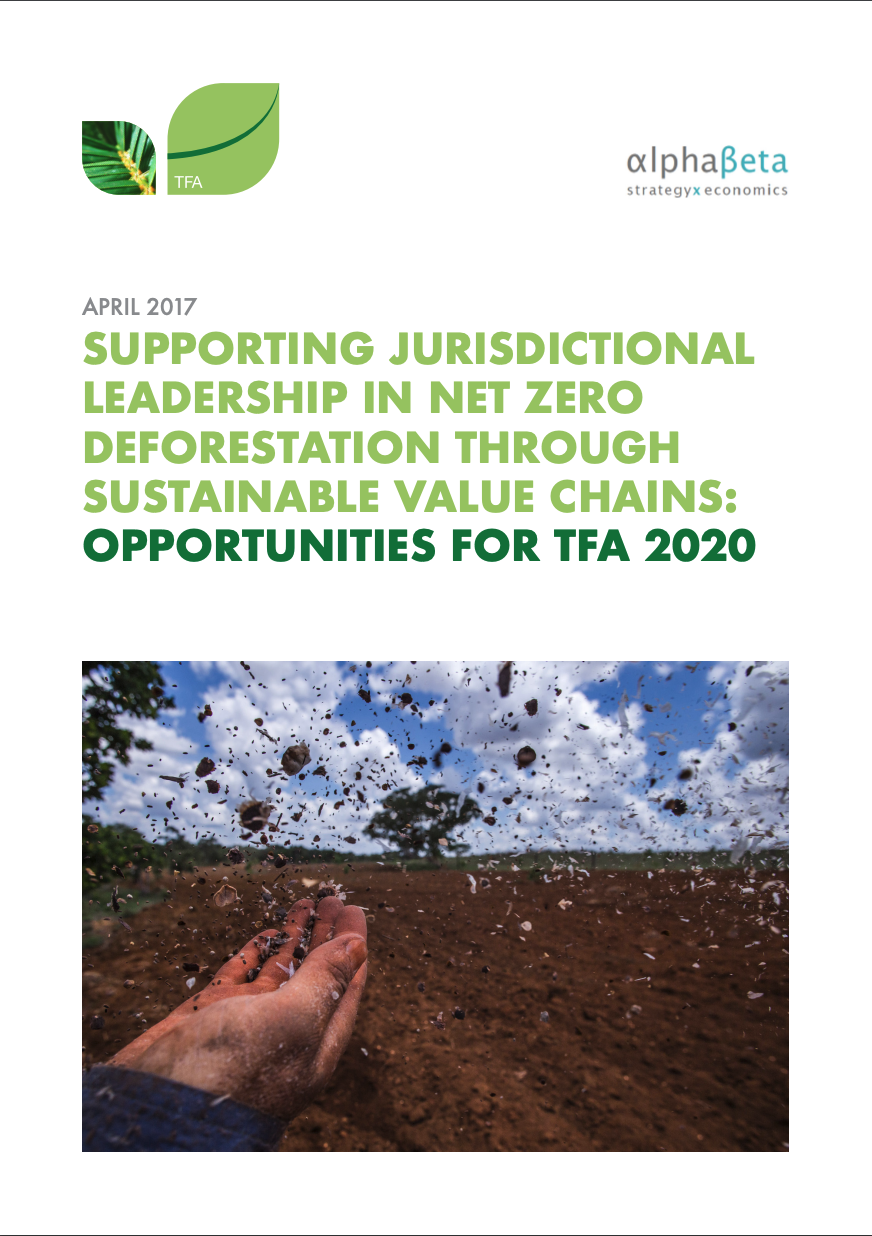 Supporting Jurisdictional Leadership in Net Zero Deforestation Through Sustainable Supply Chains: Opportunities for TFA 2020