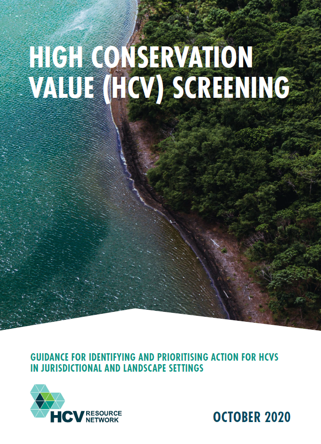 High Conservation Value (HCV) Screening: Guidance For Identifying And Prioritising Action For HCVs In Jurisdictional And Landscape Settings